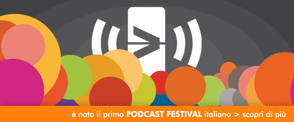 IL PRIMO PODCAST FESTIVAL ITALIANO